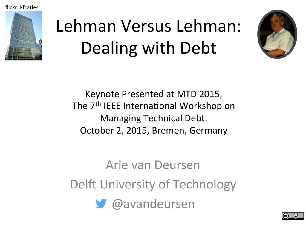 Lehman Versus Lehman:  Dealing with...