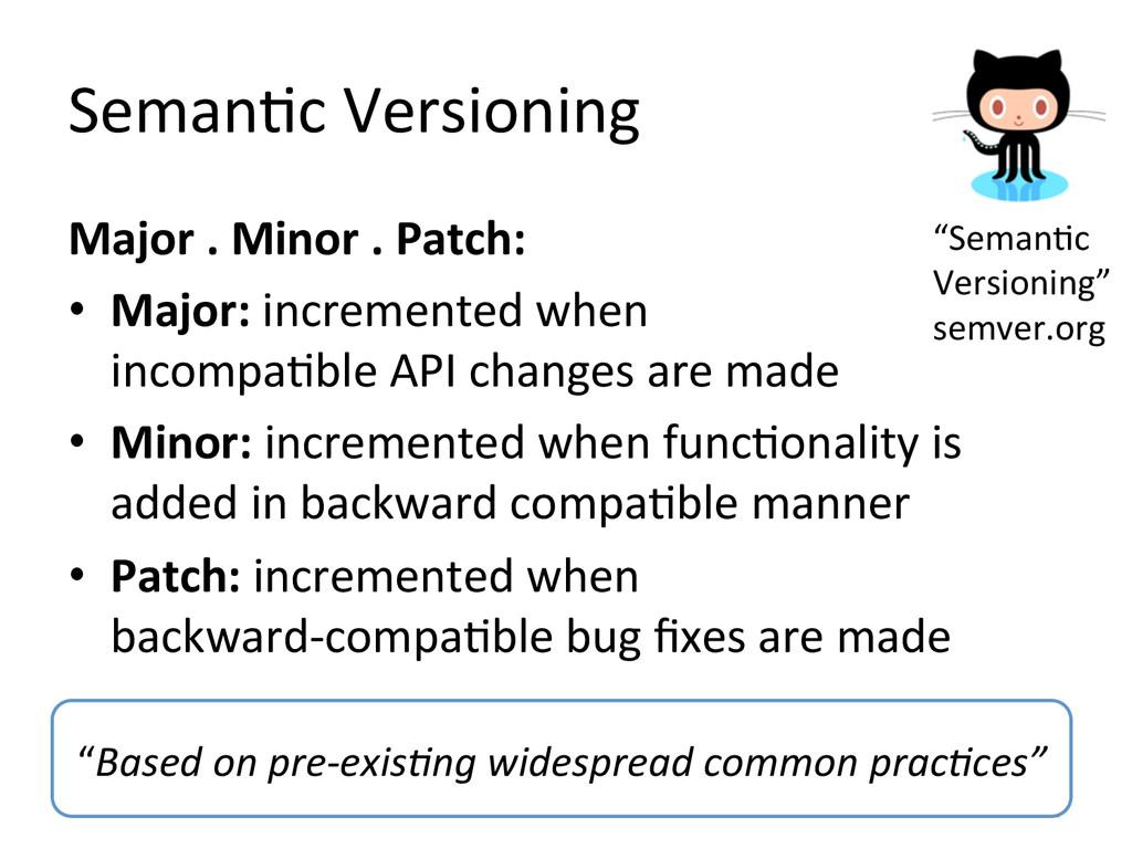 SemanJc Versioning  Major . Minor...