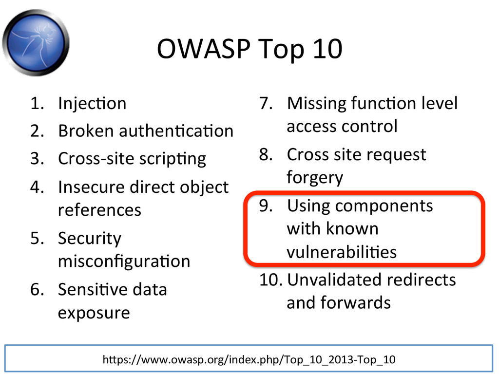 OWASP Top 10  1. InjecJon  2. Bro...