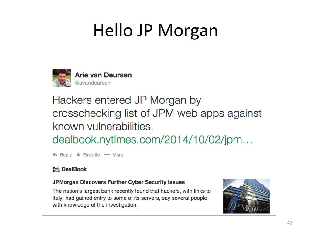 Hello JP Morgan  42