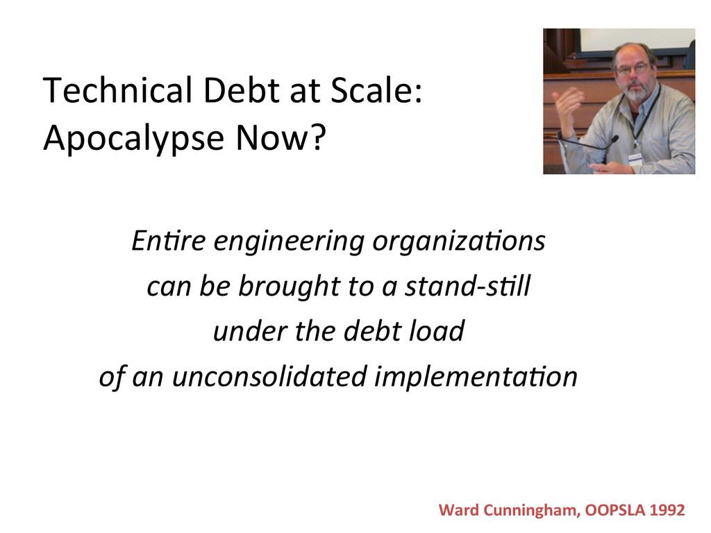Technical Debt at Scale:  Apocalyps...