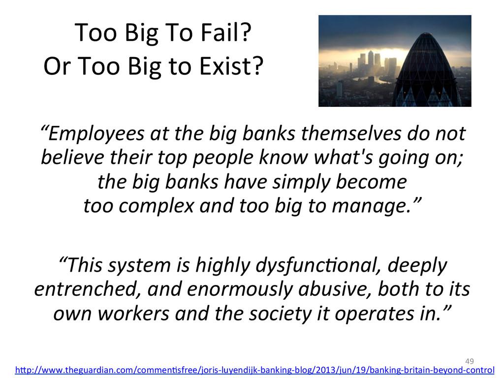Too Big To ...