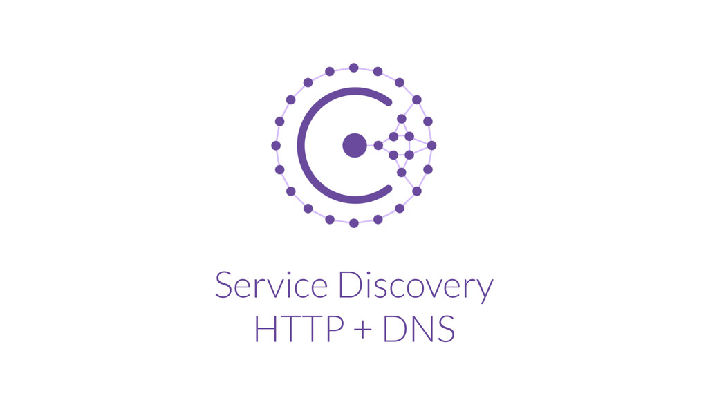 Service Discovery HTTP + DNS
