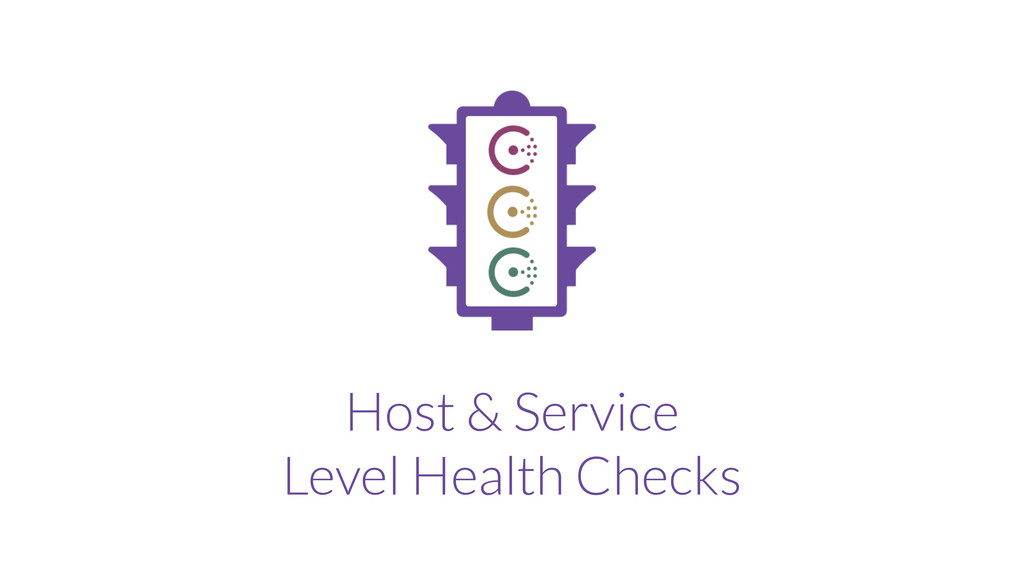 Host & Service Level Health Checks