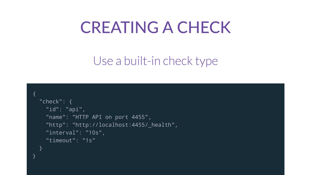 CREATING  A  CHECK Use a built-in check type { ...