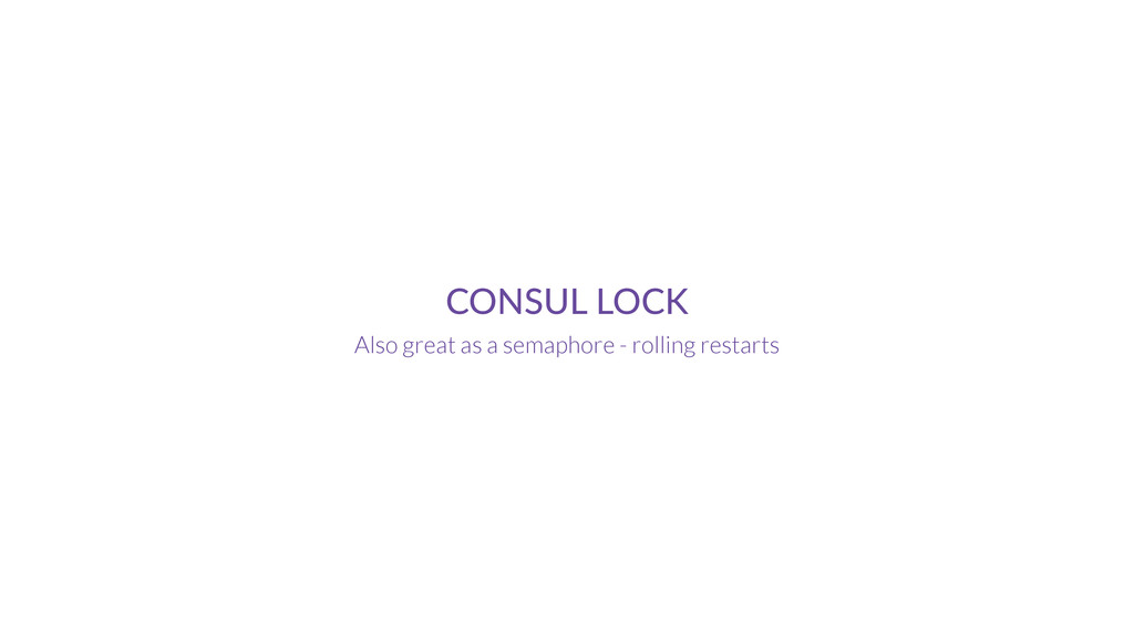 CONSUL  LOCK Also great as a semaphore - rollin...