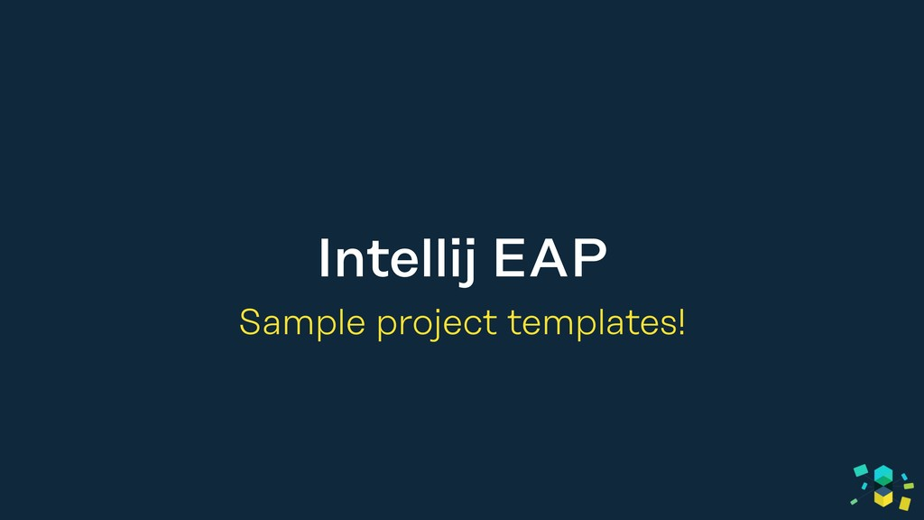 Intellij EAP Sample project templates!