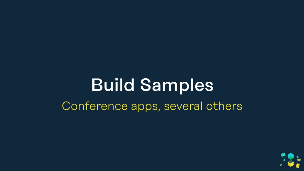 Build Samples Conference apps, several others