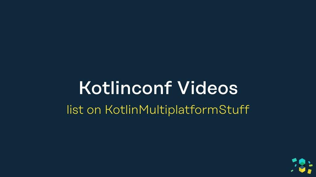 Kotlinconf Videos list on KotlinMultiplatformSt...