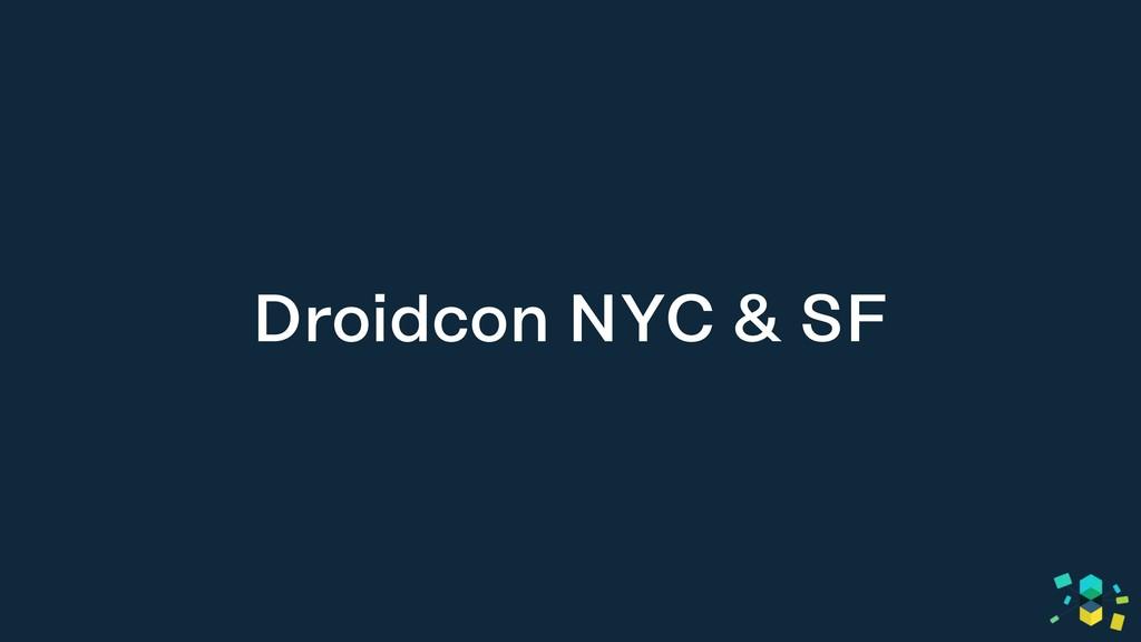 Droidcon NYC & SF