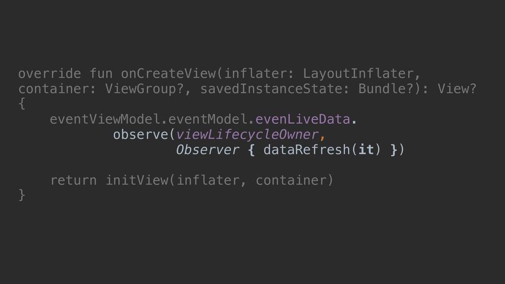 override fun onCreateView(inflater: LayoutInfla...