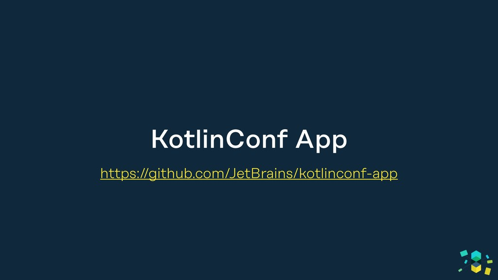 KotlinConf App https://github.com/JetBrains/kot...