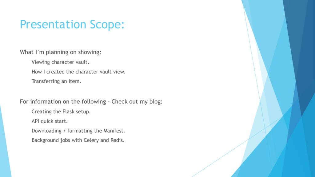 Presentation Scope: What I'm planning on showin...