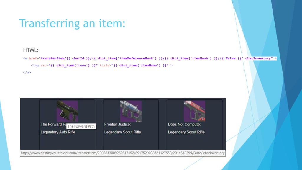 "Transferring an item: HTML: <a href=""transferIt..."