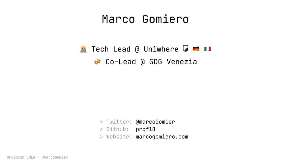 droidcon EMEA - @marcoGomier Marco Gomiero  Tec...