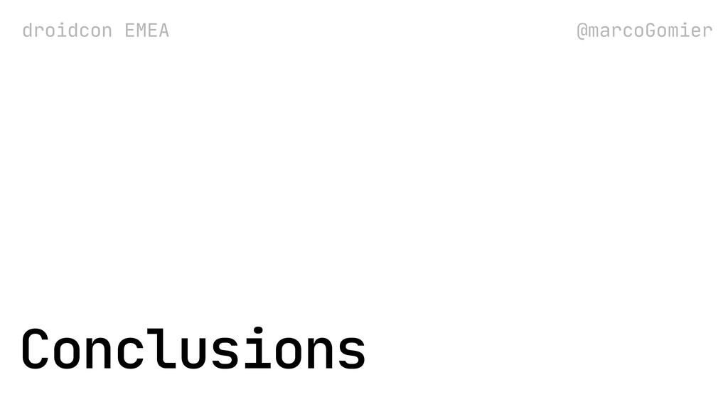 droidcon EMEA @marcoGomier Conclusions