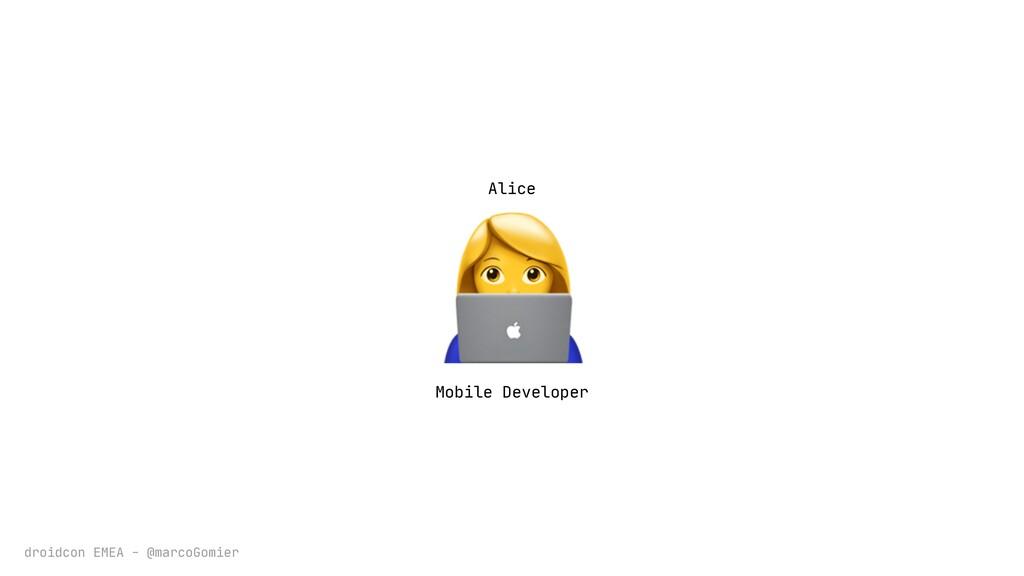 droidcon EMEA - @marcoGomier  Alice Mobile Deve...