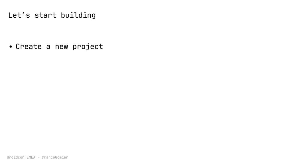 droidcon EMEA - @marcoGomier • Create a new pro...