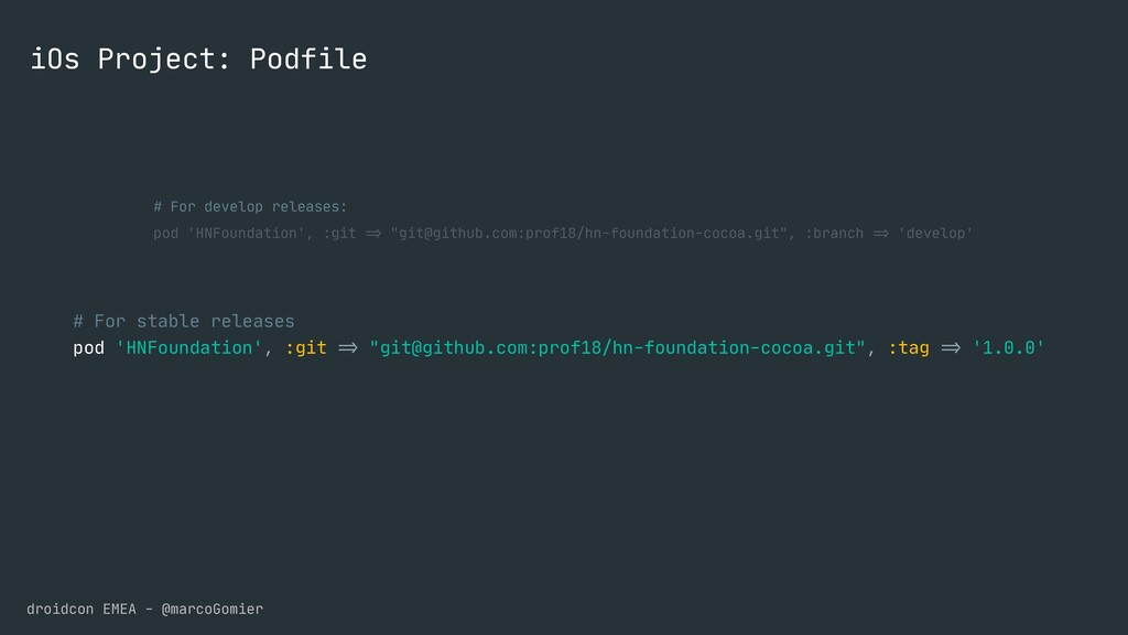 droidcon EMEA - @marcoGomier iOs Project: Podfi...