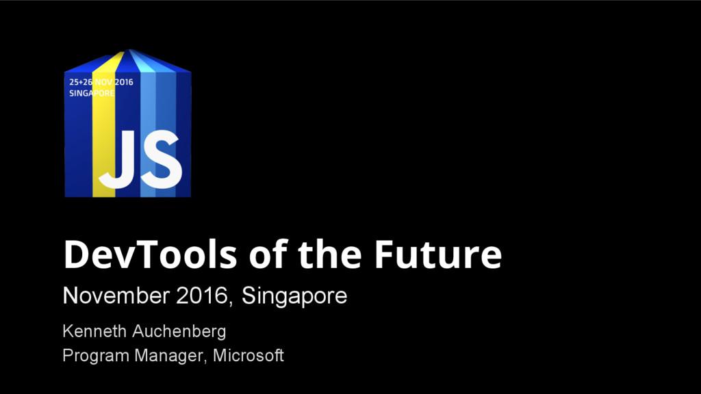 November 2016, Singapore Kenneth Auchenberg Pro...