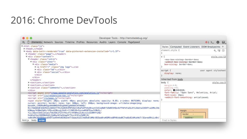 2016: Chrome DevTools