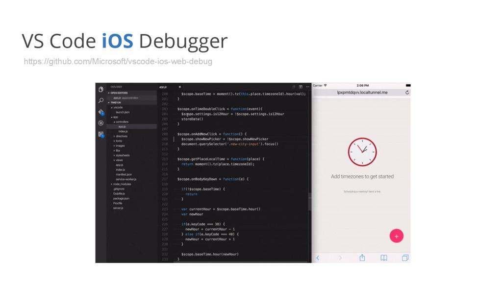 VS Code iOS Debugger https://github.com/Microso...