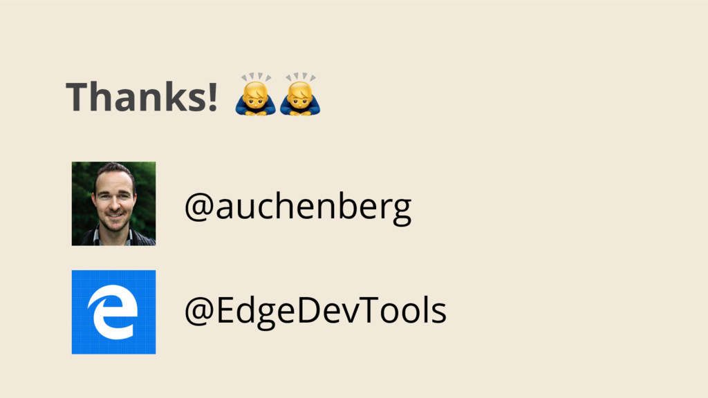 Thanks! @auchenberg @EdgeDevTools