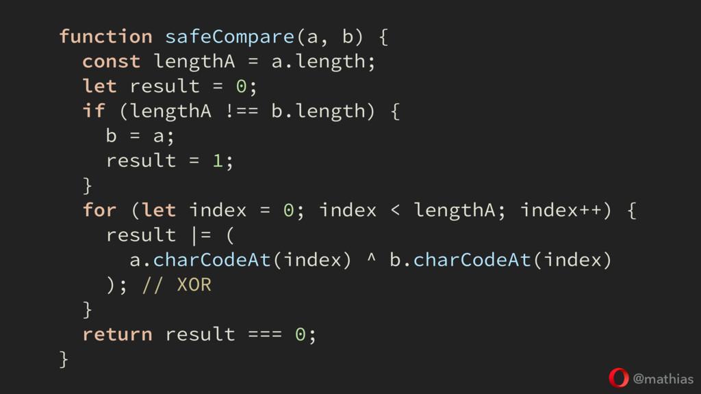 @mathias function safeCompare(a, b) { const len...