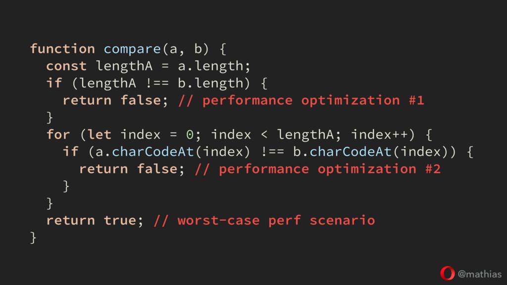 @mathias function compare(a, b) { const lengthA...