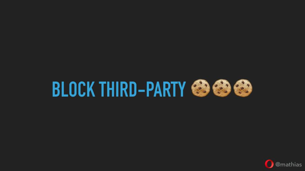 @mathias BLOCK THIRD-PARTY ###