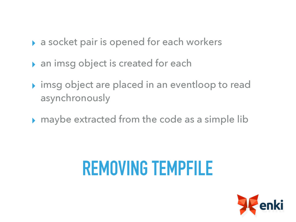 REMOVING TEMPFILE ▸ a socket pair is opened for...