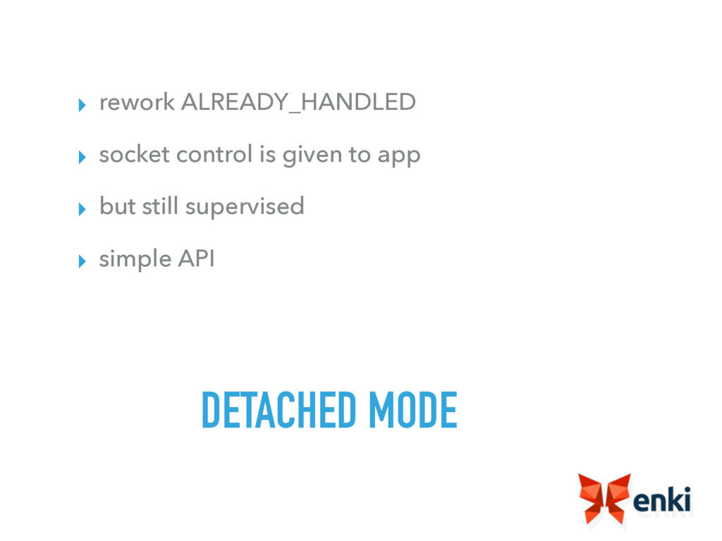 DETACHED MODE ▸ rework ALREADY_HANDLED ▸ socket...