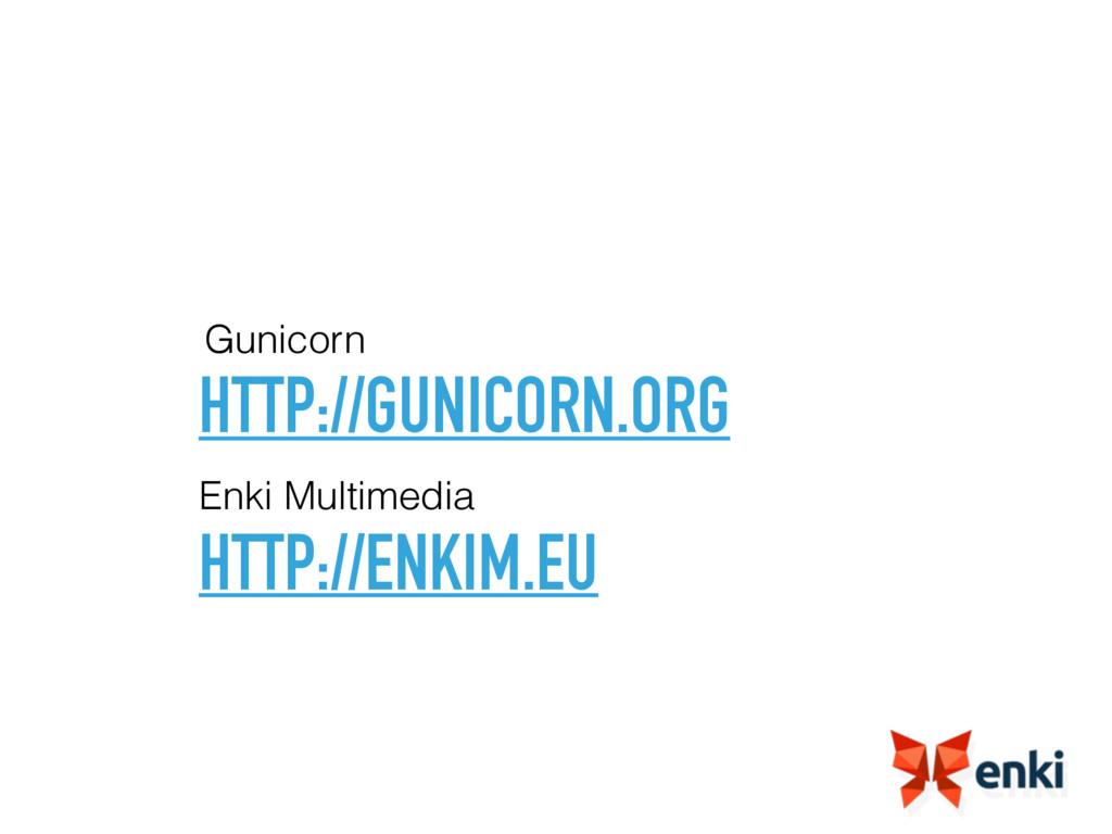 HTTP://GUNICORN.ORG Gunicorn HTTP://ENKIM.EU En...
