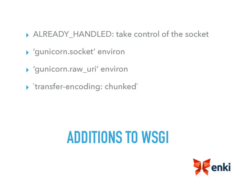 ADDITIONS TO WSGI ▸ ALREADY_HANDLED: take contr...