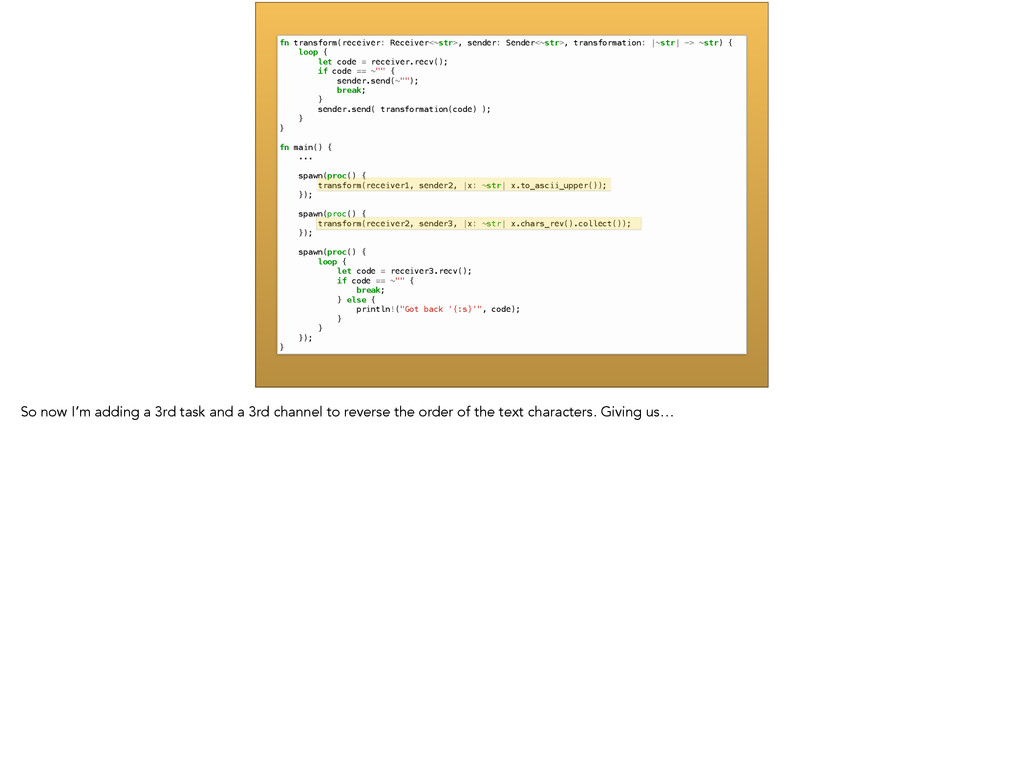 fn transform(receiver: Receiver<~str>, sender: ...
