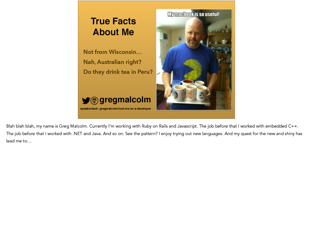 True Facts ! About Me Not from Wisconsin… gregm...