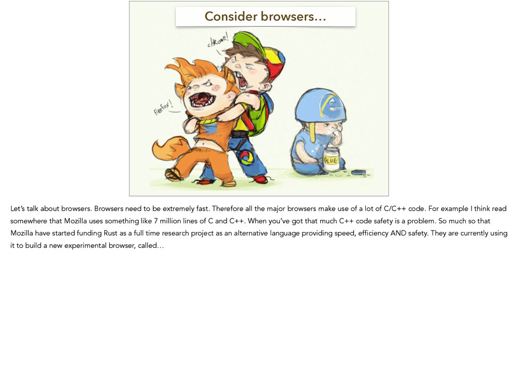Consider browsers… Let's talk about browsers. B...
