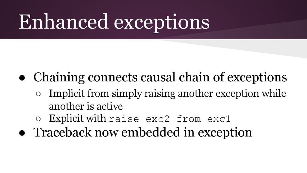 Enhanced exceptions ● Chaining connects causal ...