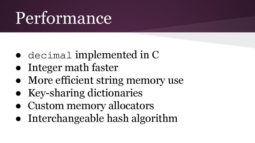Performance ● decimal implemented in C ● Intege...