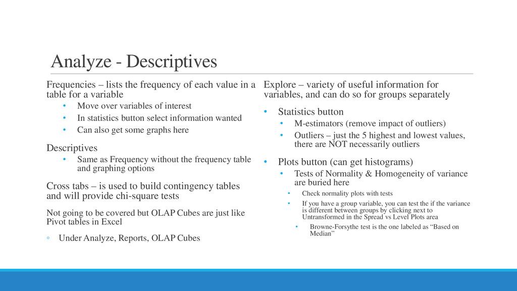 Analyze - Descriptives Frequencies – lists the ...