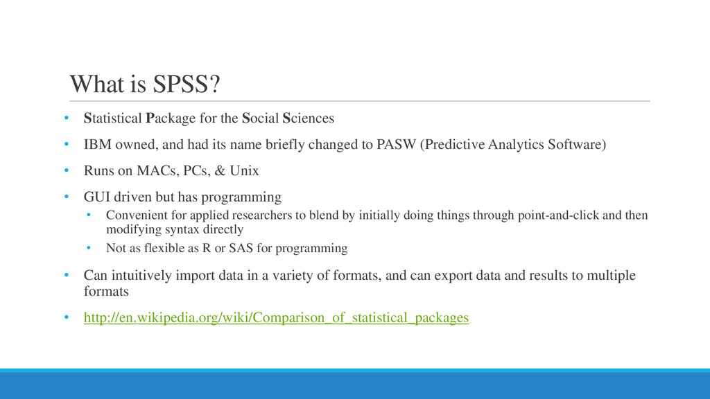 What is SPSS? • Statistical Package for the Soc...