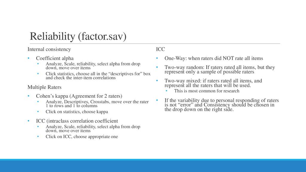 Reliability (factor.sav) Internal consistency •...