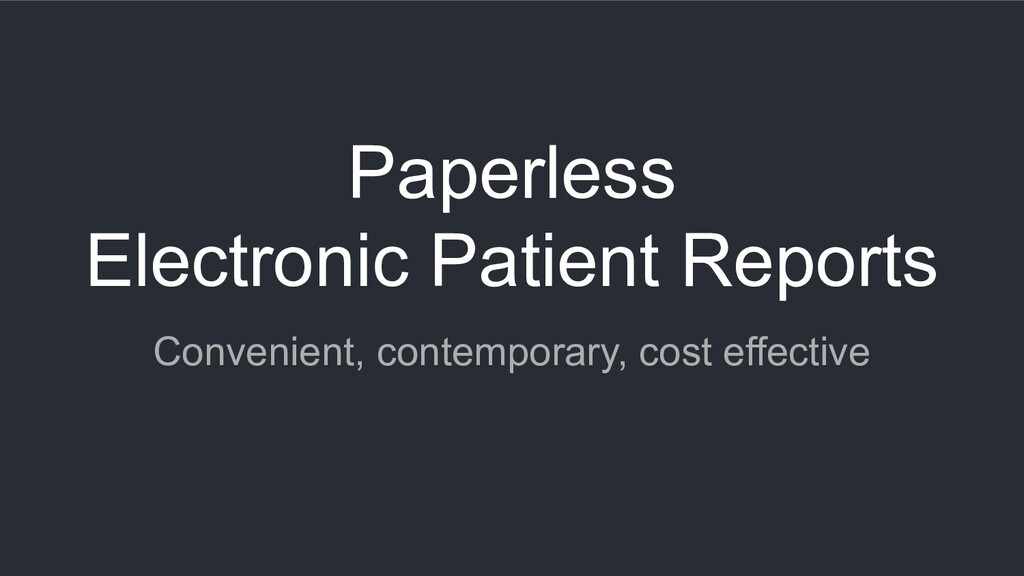 Paperless Electronic Patient Reports Convenient...