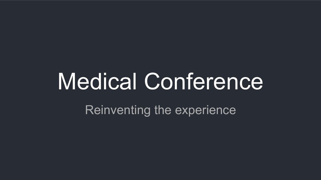 Medical Conference Reinventing the experience
