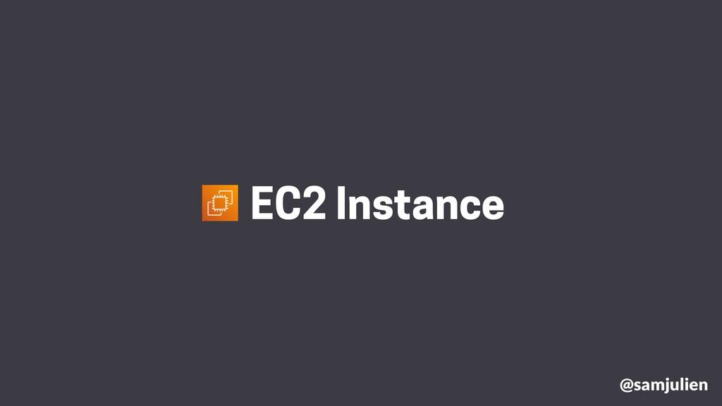 @samjulien EC2 Instance