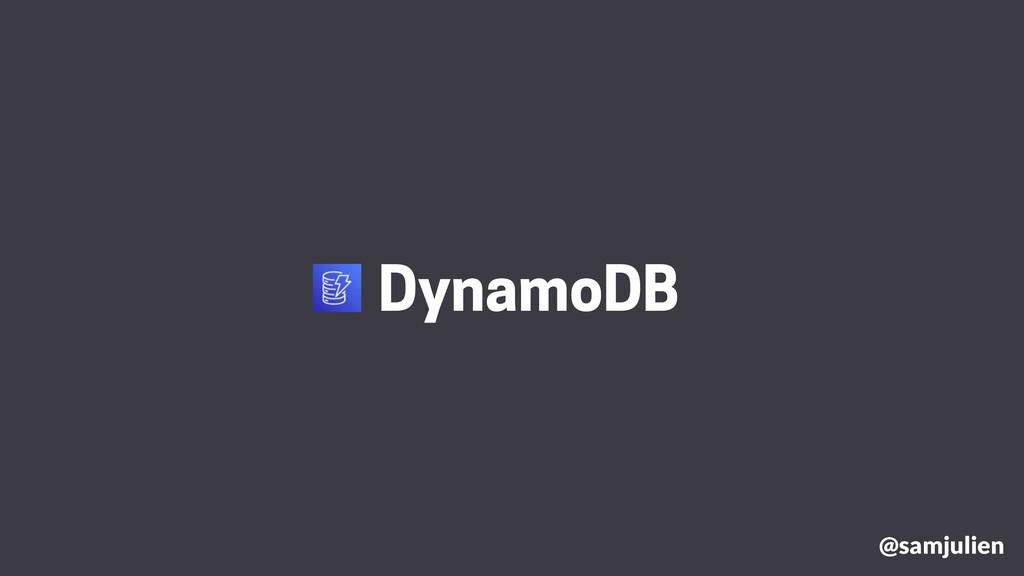 @samjulien DynamoDB