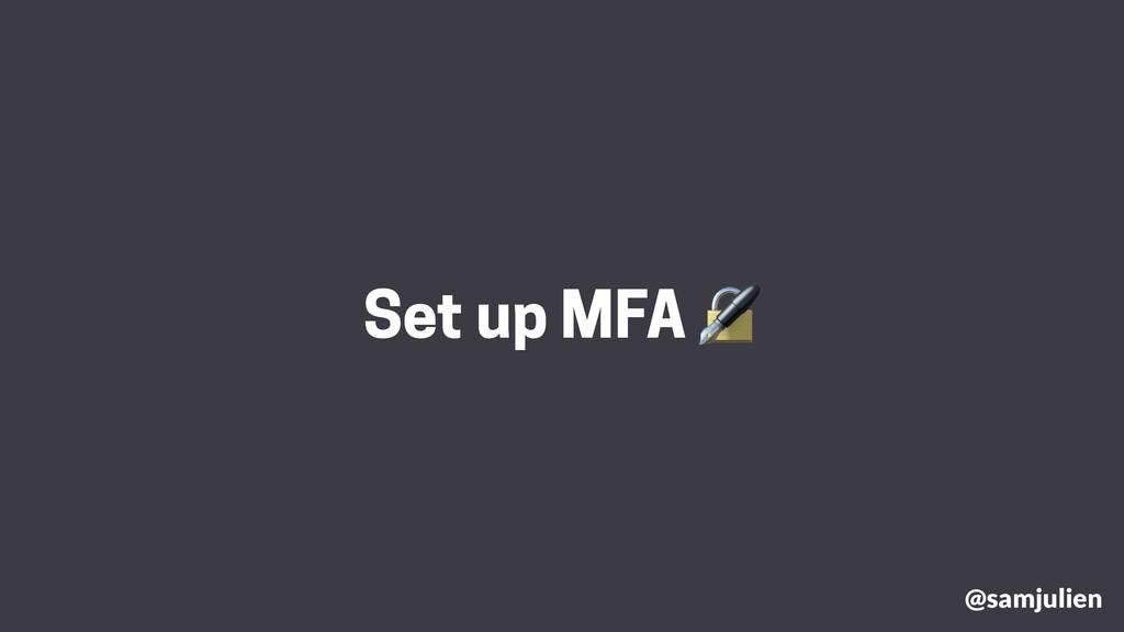 @samjulien Set up MFA 🔏