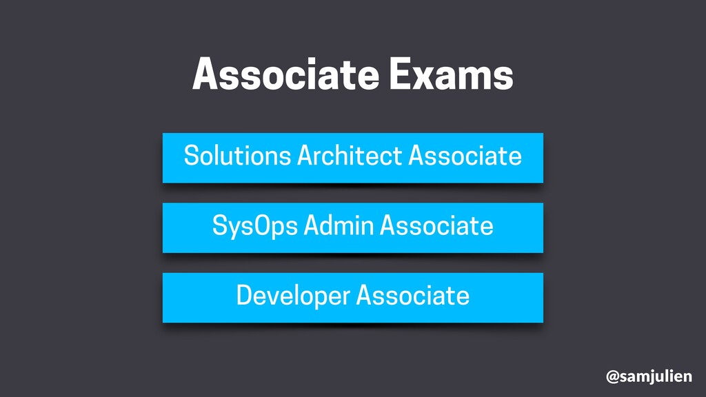 @samjulien Associate Exams Solutions Architect ...