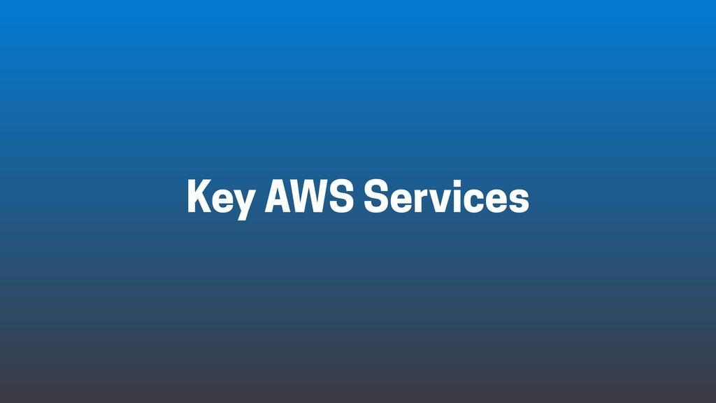 Key AWS Services