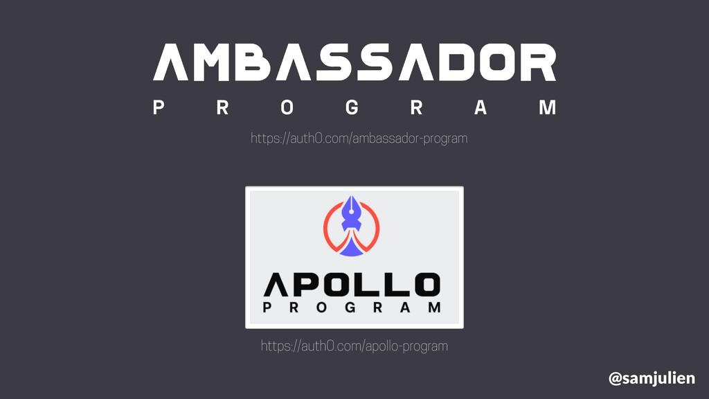 @samjulien https://auth0.com/ambassador-program...